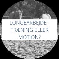 Longearbejde - træning eller motion